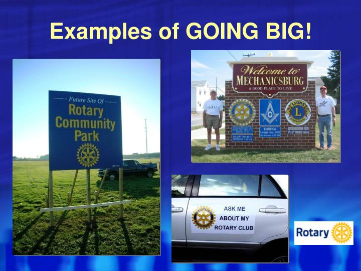 Examples of GOING BIG!