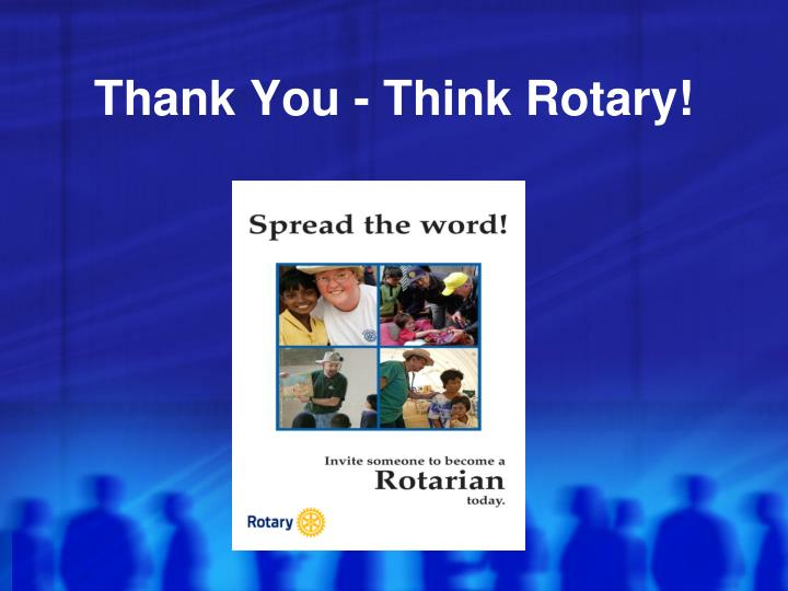 Thank You - Think Rotary!