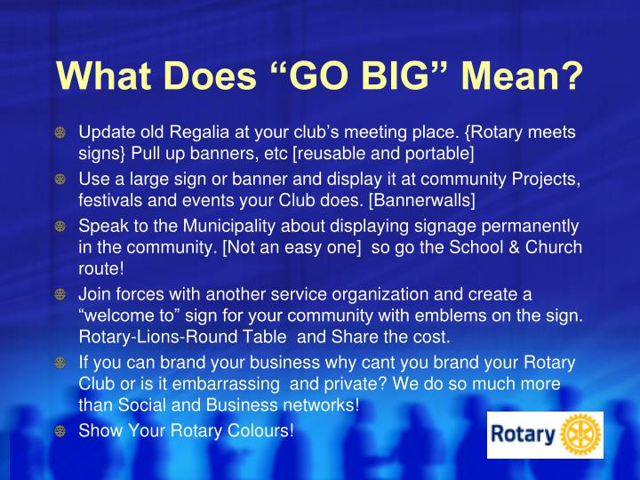 """What Does """"GO BIG"""" Mean?"""