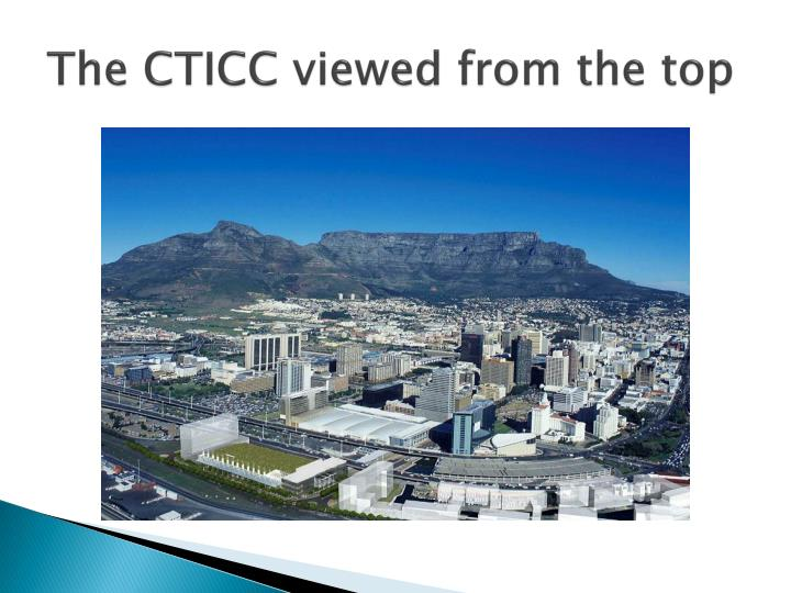 The CTICC viewed from the top