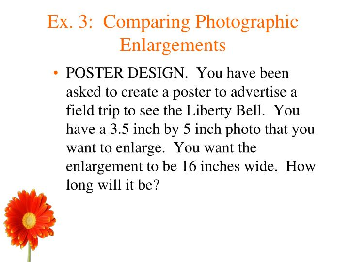 Ex. 3:  Comparing Photographic Enlargements