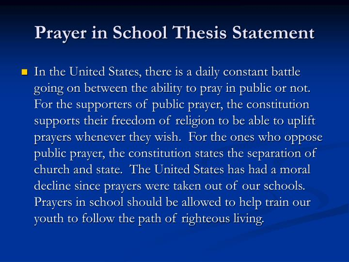 prayer in schools thesis Thesis on prayer in schools thesis on prayer in schools persuasive essay: religion and school prayer in public good essays: religion and school prayer in public.