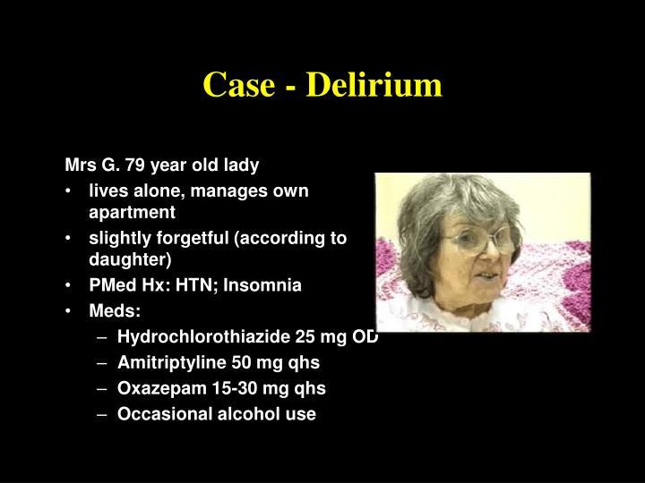 Case - Delirium