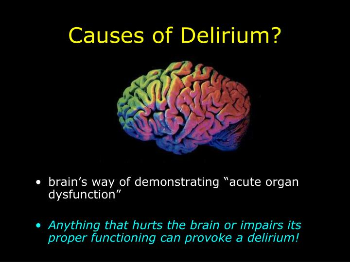 Causes of Delirium?