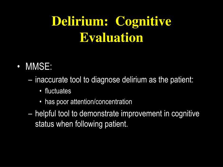 Delirium:  Cognitive Evaluation
