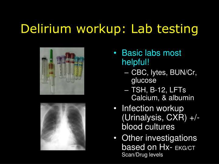 Delirium workup: Lab testing