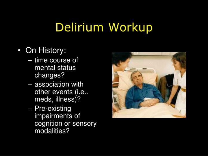 Delirium Workup