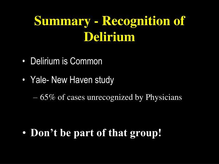 Summary - Recognition of Delirium