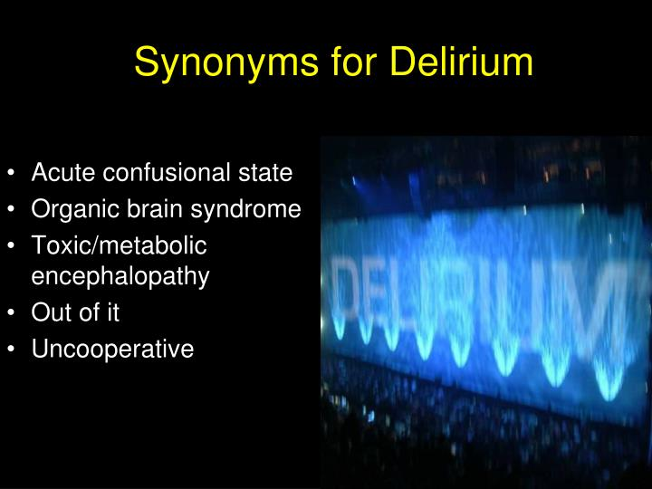 Synonyms for delirium