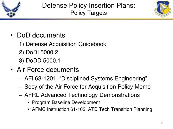 Defense Policy Insertion Plans: