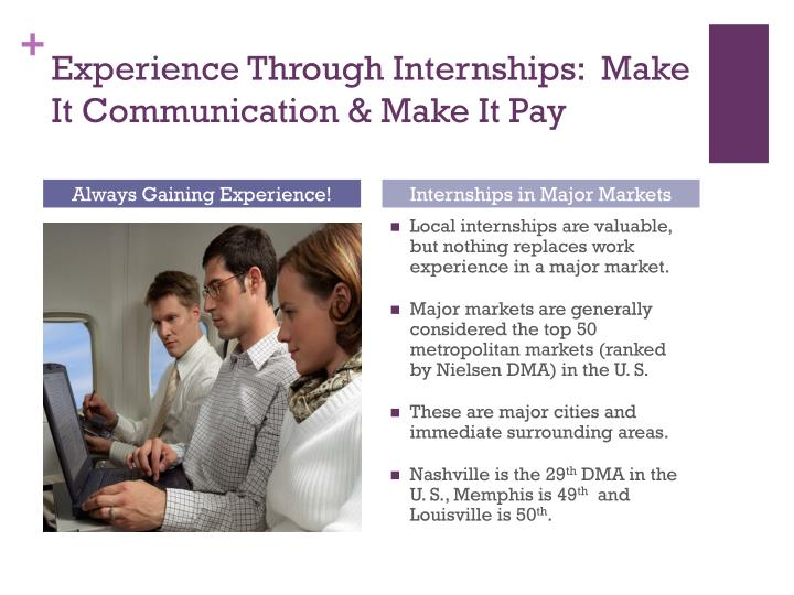 Experience through internships make it communication make it pay