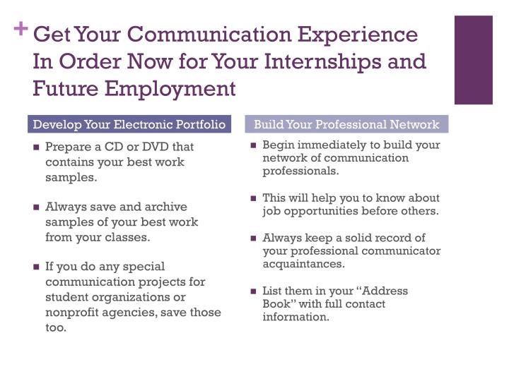 Get Your Communication Experience In Order Now for Your Internships and Future Employment