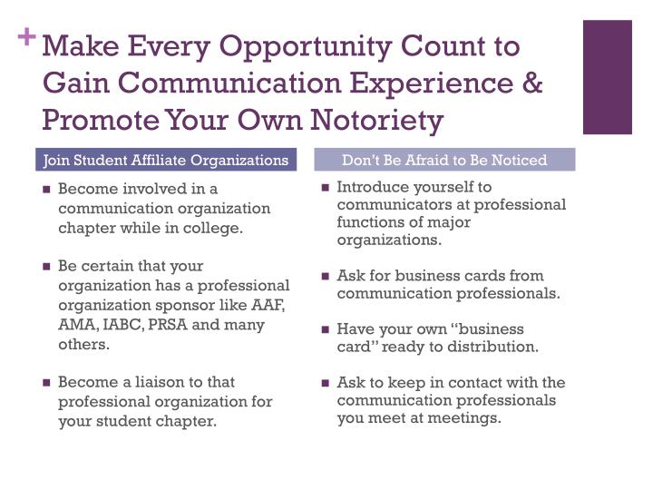 Make Every Opportunity Count to Gain Communication Experience & Promote Your Own Notoriety