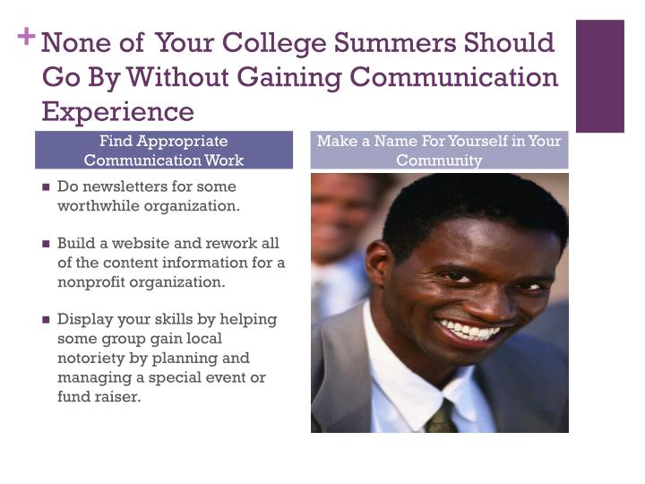 None of  Your College Summers Should Go By Without Gaining Communication Experience