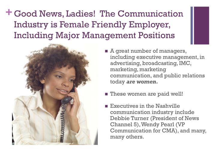 Good News, Ladies!  The Communication Industry is Female Friendly Employer, Including Major Management Positions