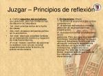 juzgar principios de reflexi n