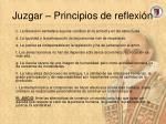 juzgar principios de reflexi n1