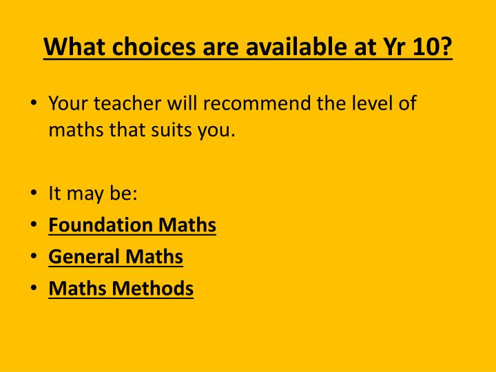 What choices are available at yr 10