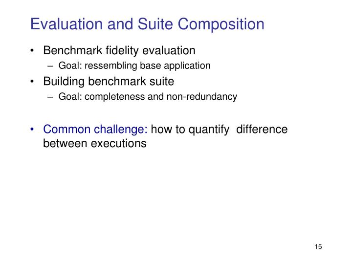 Evaluation and Suite Composition