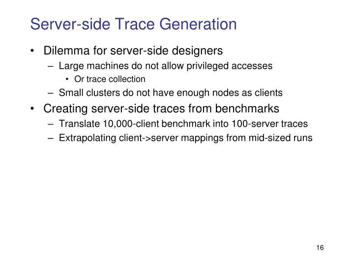 Server-side Trace Generation