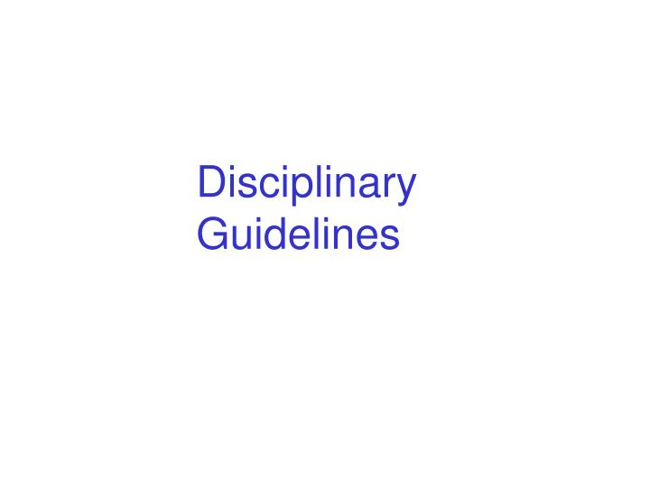 Disciplinary Guidelines