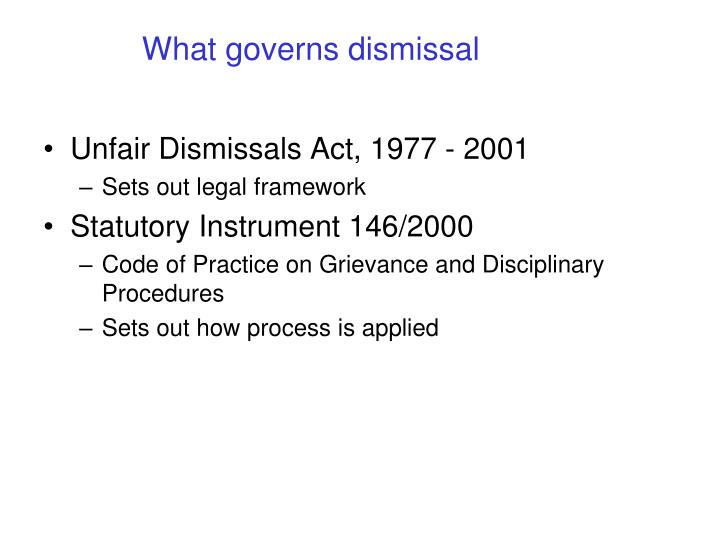 What governs dismissal