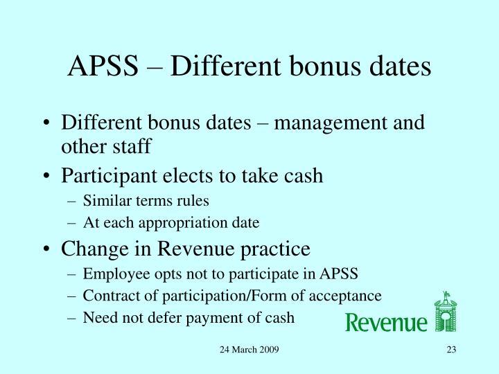 APSS – Different bonus dates