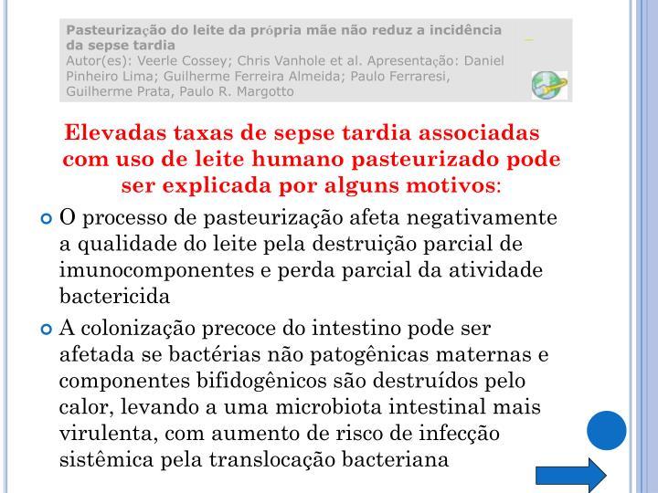 Elevadas taxas de sepse tardia associadas com uso de leite humano pasteurizado pode ser explicada por alguns motivos