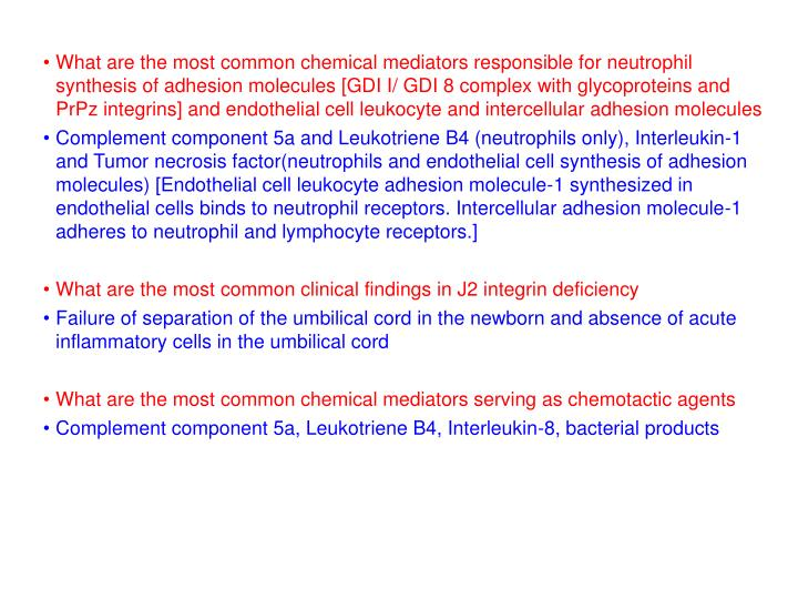 What are the most common chemical mediators responsible for neutrophil synthesis of adhesion molecules [GDI I/ GDI 8 complex with glycoproteins and PrPz integrins] and endothelial cell leukocyte and intercellular adhesion molecules