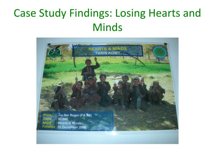 Case Study Findings: Losing Hearts and Minds
