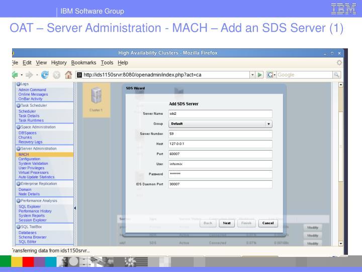 OAT – Server Administration - MACH – Add an SDS Server (1)