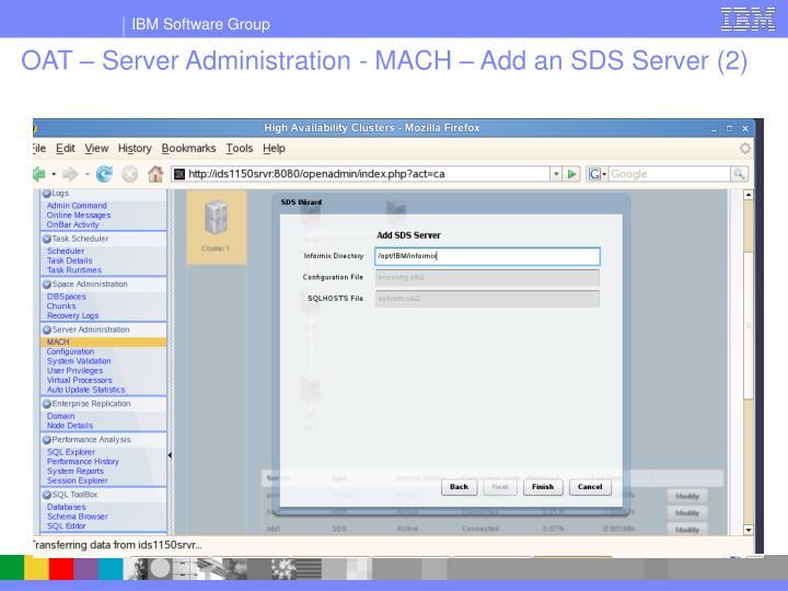 OAT – Server Administration - MACH – Add an SDS Server (2)