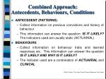 combined approach antecedents behaviours conditions