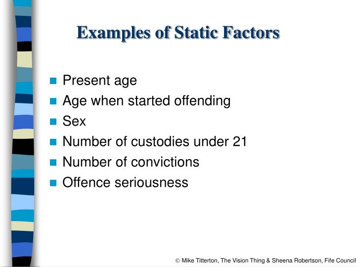 Examples of Static Factors