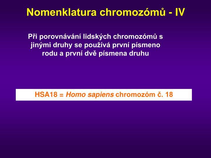 Nomenklatura chromozómů - IV