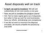 asset disposals well on track