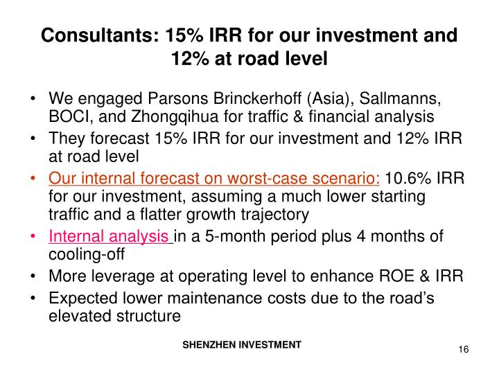 Consultants: 15% IRR for our investment and 12% at road level