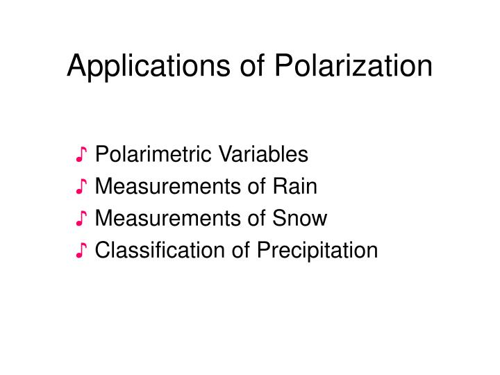 Applications of Polarization