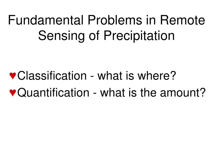 Fundamental Problems in Remote Sensing of Precipitation