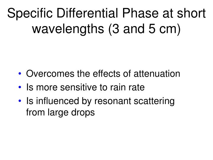Specific Differential Phase at short wavelengths (3 and 5 cm)