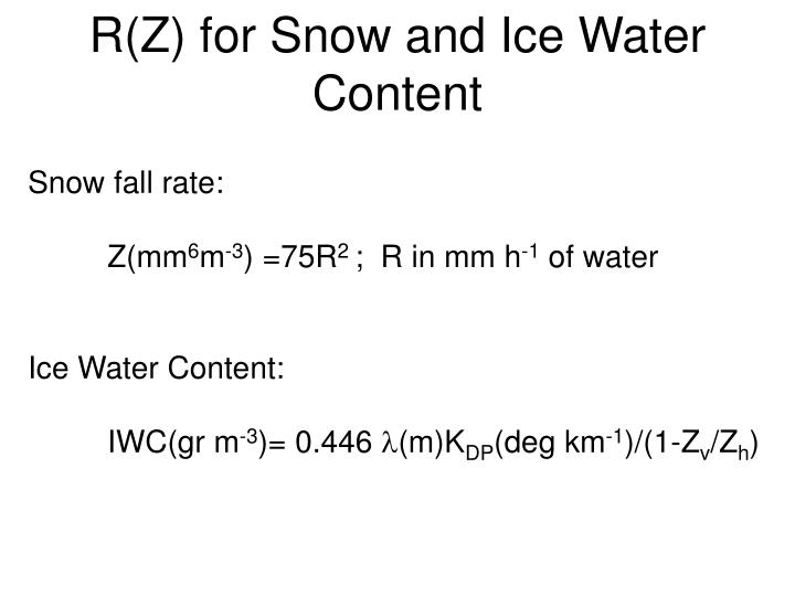 R(Z) for Snow and Ice Water Content