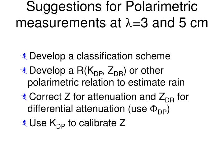 Suggestions for Polarimetric measurements at