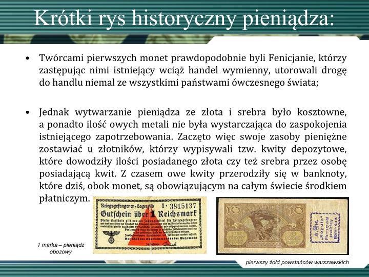 Krótki rys historyczny pieniądza: