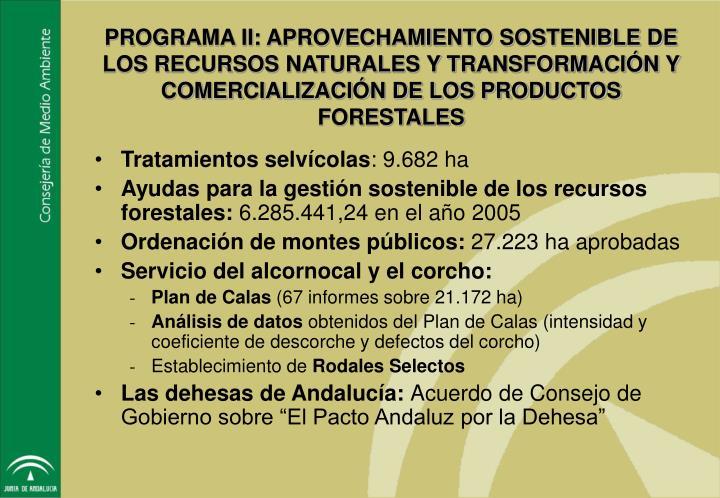 PROGRAMA II: APROVECHAMIENTO SOSTENIBLE DE LOS RECURSOS NATURALES Y TRANSFORMACIÓN Y COMERCIALIZACIÓN DE LOS PRODUCTOS FORESTALES