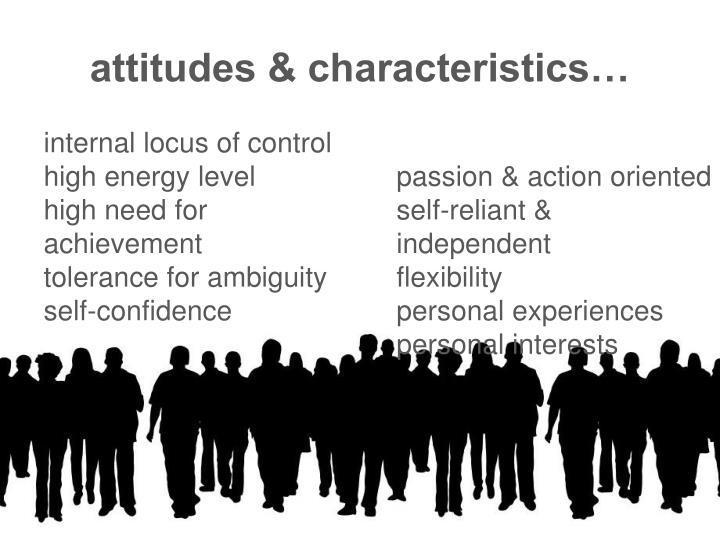 attitudes & characteristics…
