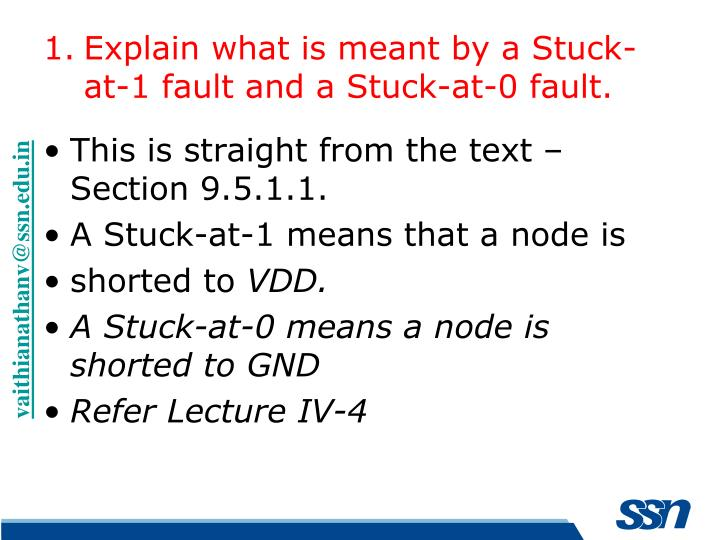 Explain what is meant by a Stuck-at-1 fault and a Stuck-at-0 fault.