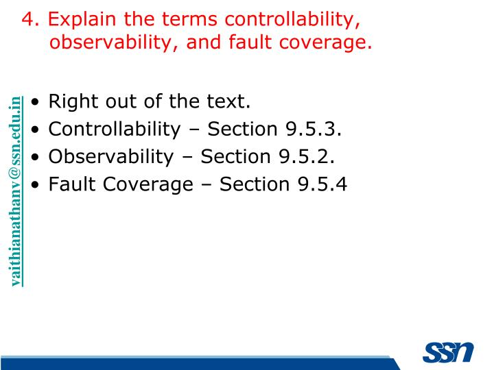 4. Explain the terms controllability, observability, and fault coverage.