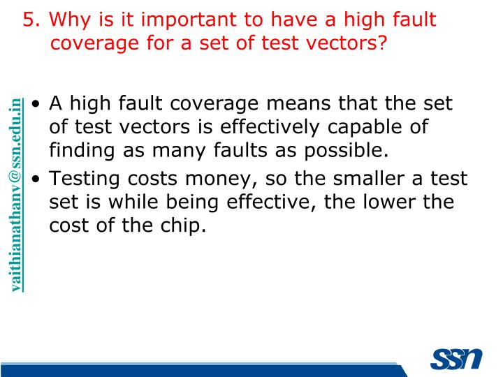5. Why is it important to have a high fault coverage for a set of test vectors?