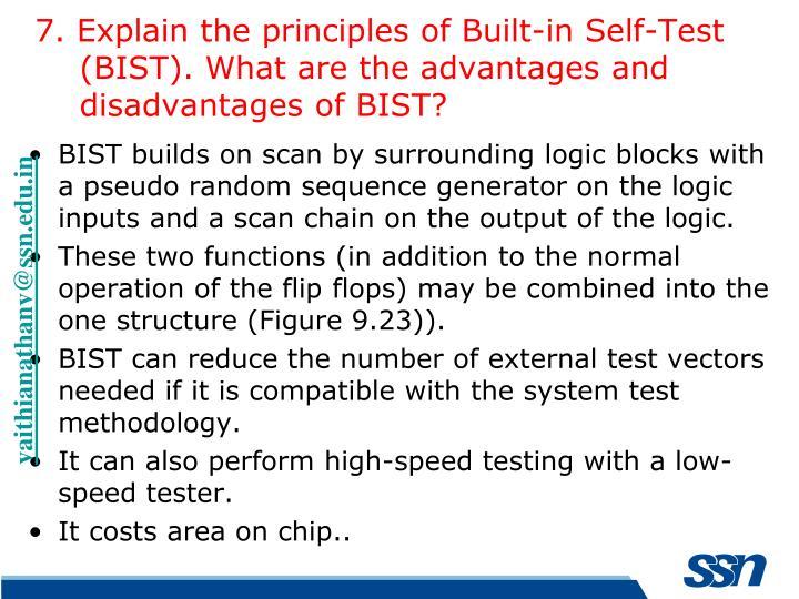 7. Explain the principles of Built-in Self-Test (BIST). What are the advantages and disadvantages of BIST?