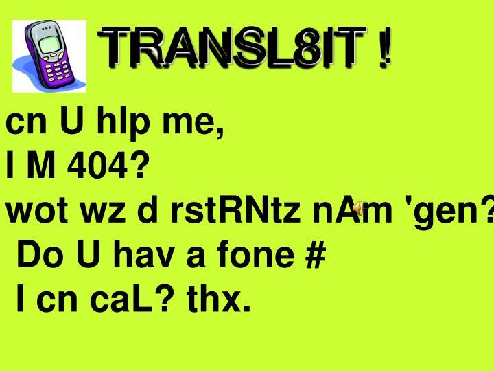 TRANSL8IT !